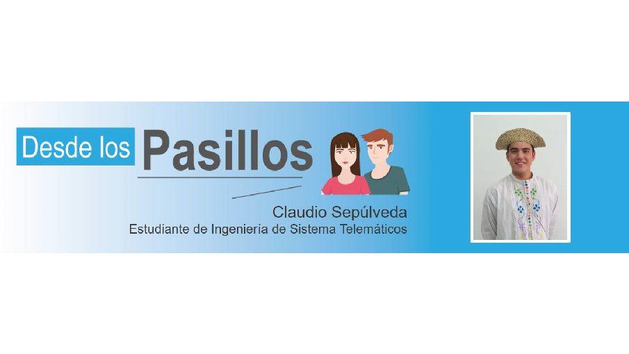 Desde los Pasillos: Claudio Sepúlveda,Ingeniería de Sistema Telemáticos
