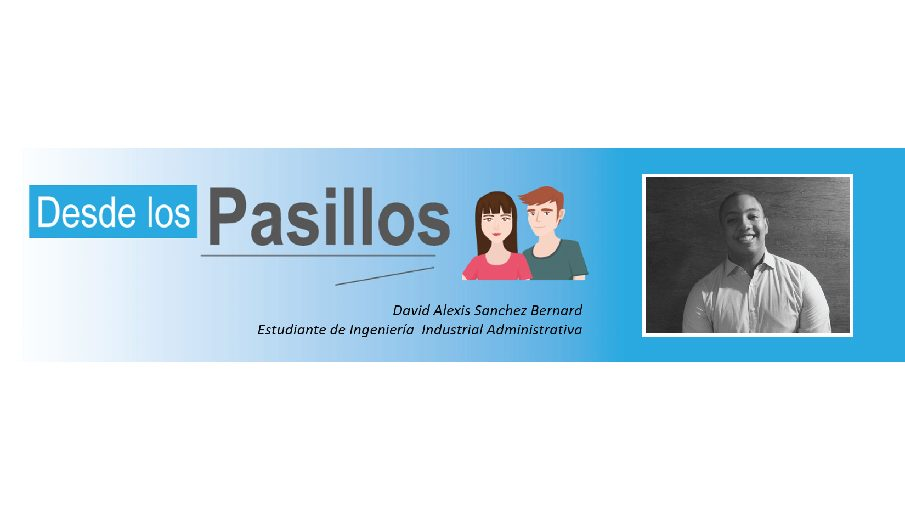 Desde los Pasillos: David Sanchez, estudiante de Ing. Industrial