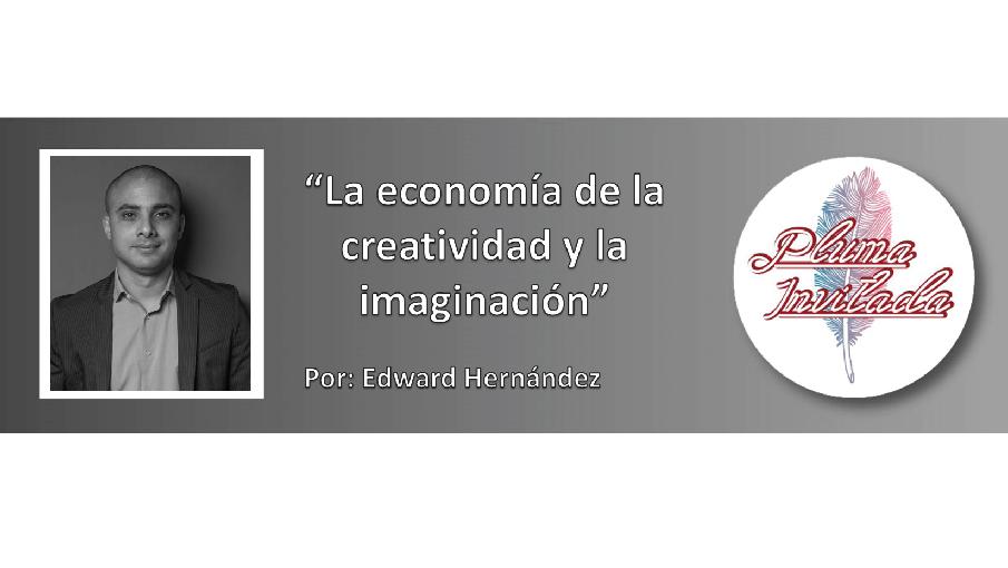 La economia de la creatividad y la imaginacion, Edward Hernandez